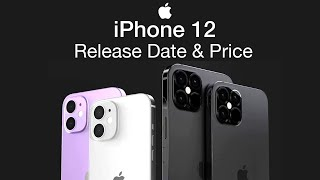 iPhone 12 Release Date and Price – iPhone 12 Launch Personal Thoughts…