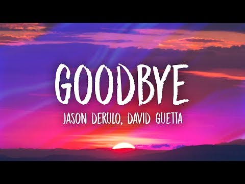 Jason Derulo & David Guetta - Goodbye (Lyrics) ft. Nicki Minaj & Willy William