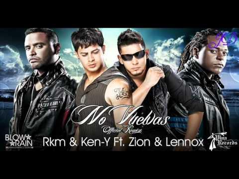 No vuelvas - Rakim y ken-y FT Zion  y Lennox JD