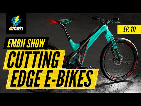 Cutting Edge E Bikes | The EMBN Show Ep. 111