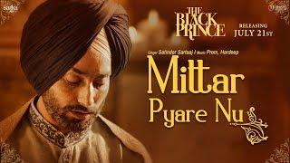 Mittar Pyare Nu – Satinder Sartaaj – The Black Prince