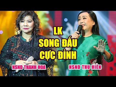 Màn Song Đấu Cực Đỉnh Của 2 Nghệ Sĩ Gạo Cội Thu Hiền , Thanh Hoa | LK Nhạc Cực Đỉnh