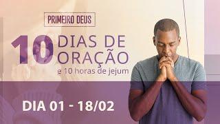18/02/21 - A PRIORIDADE Nº 1 DA FAMÍLIA | 10 Dias de Oração - 1º Dia