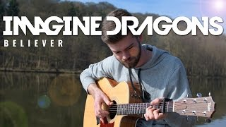 Believer - Imagine Dragons (Fingerstyle Guitar Cover)