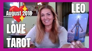 LEO AUGUST 2018 ALL YOU NEED IS LOVE 💕 TAROT READING~ All About Self Love, It's Meant To Be!