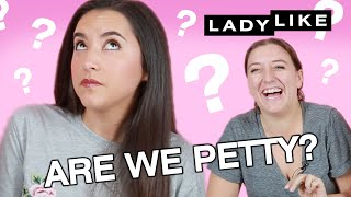 We Found Out What Percent Petty We Are • Ladylike