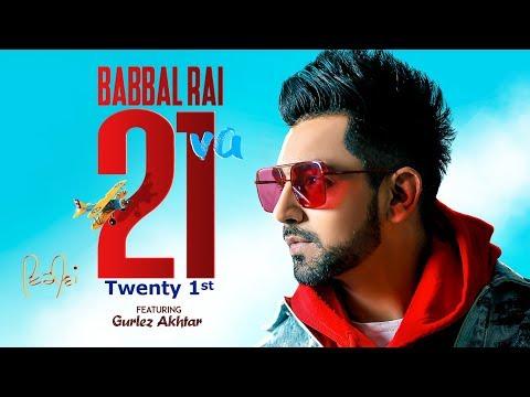 Babbal Rai: 21va (Full Song) Gurlez Akhtar - Preet Hundal - Matt Sheron Wala
