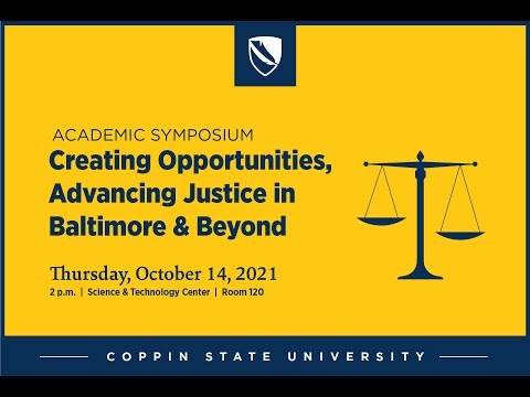 Academic Symposium - Creating Opportunities: Advancing Justice in Baltimore and Beyond