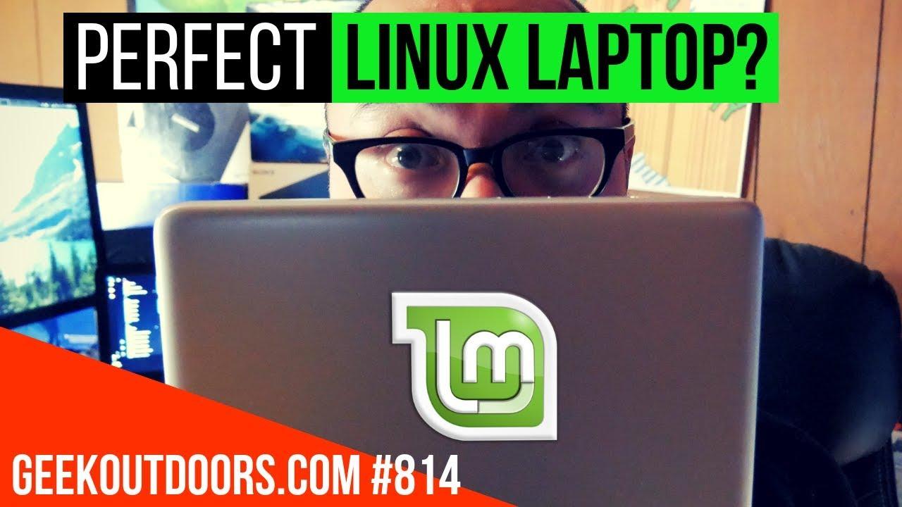 """PERFECT"" Linux Laptop?   Almost (Plus Windows 10 Horror Story!)  Geekoutdoors com EP814"