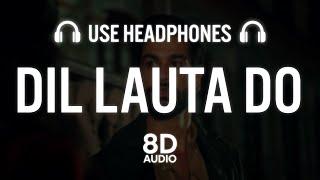 Dil Lauta Do (8D AUDIO) – Jubin Nautiyal – Payal Dev Video HD