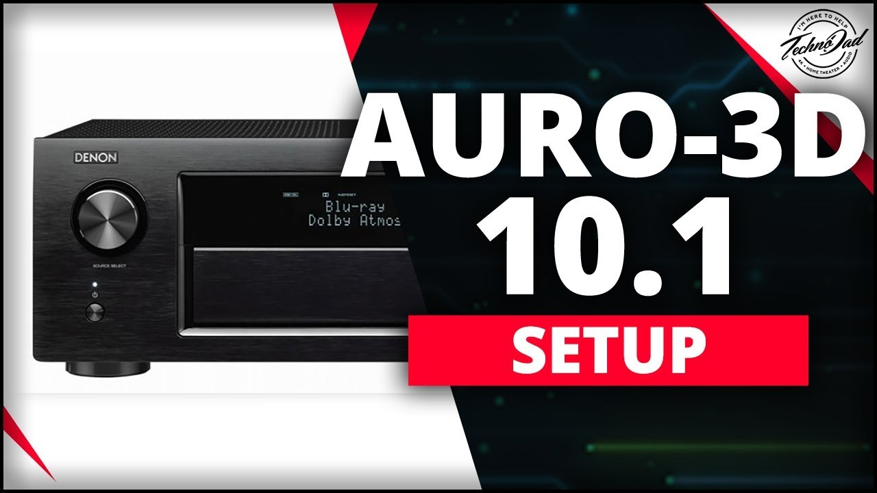 How to Setup Auro-3D 10 1 on the Denon AVR-X4400H