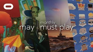 Monthly Must Play: May | Best VR Games | Oculus Rift -