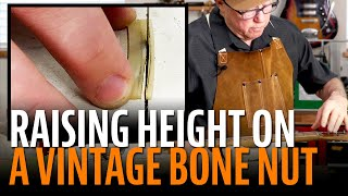 Watch the Trade Secrets Video, Shimming a vintage bone nut by adding more bone