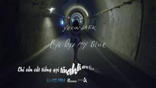 [Vietsub] Bye Bye my Blue - Yerin Baek