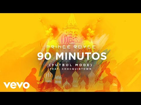 Prince Royce - 90 Minutos (Futbol Mode) (Audio) ft. ChocQuibTown