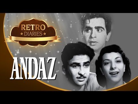 The Story Of ANDAZ (1949) - Dilip Kumar, Nargis, Raj Kapoor - Retro Diaries