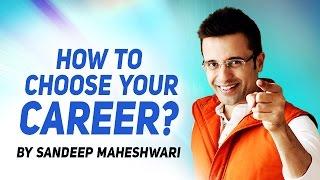 How to choose your Career? By Sandeep Maheshwari I Hindi