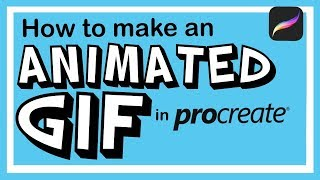 How To Make Animated GIFs w/ Procreate!