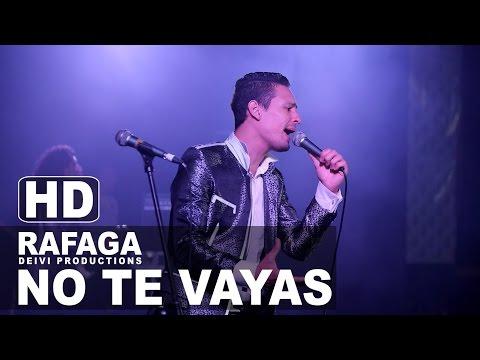NO TE VAYAS Rafaga Concierto 2015 Lima - Peru HD