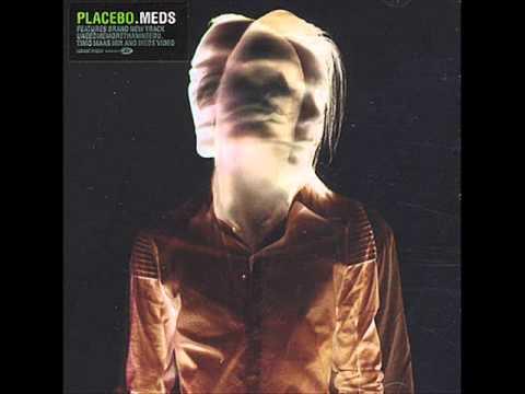 Placebo - UNEEDMEMORETHANINEEDU