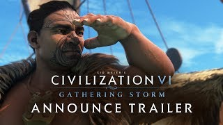 Civilization VI - Gathering Storm Announce Trailer