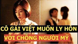 Cô gái Việt muốn bỏ chồng Mỹ