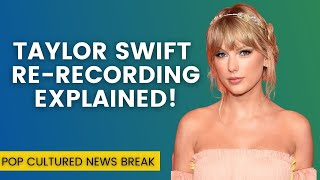 Why Taylor Swift is Re-Recording Her Music | Fearless Re-recording EXPLAINED