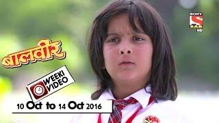 WeekiVideos | Baalveer | 10 October to 14 October 2016