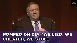 Mike Pompeo reveals true motto of CIA: 'We lied, we cheated, we stole'