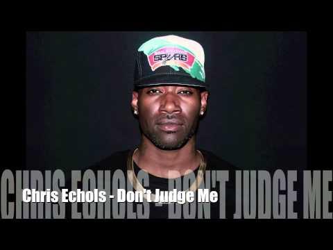 Baixar Chris Echols - Don't Judge Me (Chris Brown Cover)