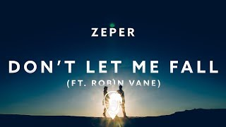 Zeper & Robin Vane - Don't Let Me Fall