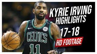 Celtics PG Kyrie Irving 2017-2018 Season Highlights ᴴᴰ