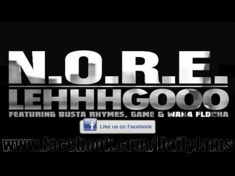 N.O.R.E. feat. Busta Rhymes, Game & Waka Flocka Flame - Lehhhgooo