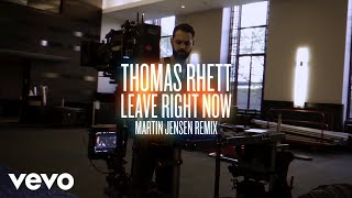Thomas Rhett - Leave Right Now (Martin Jensen Mix / Behind The Scenes)