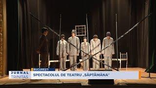 "Spectacolul de teatru ""Saptamana"""