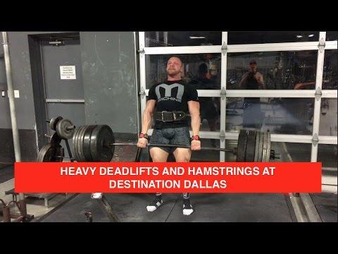 Heavy Deadlifts and Hamstrings at Destination Dallas