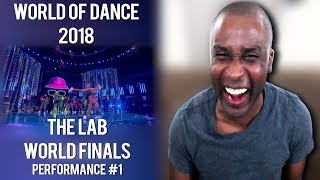 World of Dance 2018   The Lab: World Finals (Performance #1) Reaction