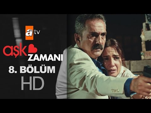 Aşk Zamanı (8.Bölüm YENİ) 13 Ağustos Son Bölüm 720p Full Hd Tek Parça İzle