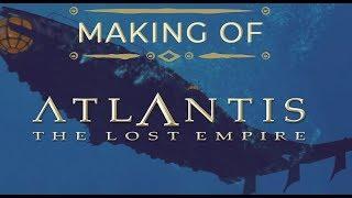 Making of Atlantis: The Lost Empire (Full Documentary)