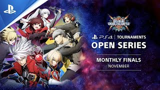 BlazBlue : Cross Tag Battle : Monthly Finals NA : PS4 Tournaments Open Series
