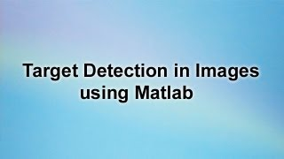 Target Detection in Images using Matlab - YouTube