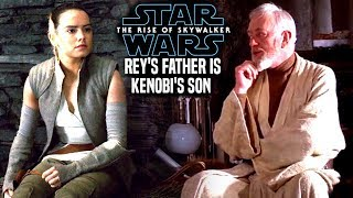 Rey's Father Is Kenobi's Son In The Rise Of Skywalker! Leaked Hints (Star Wars Episode 9)