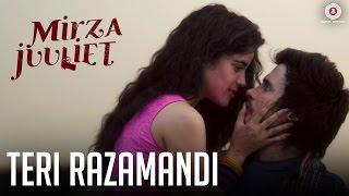 Teri Razamandi – Javed Ali – Mirza Juuliet