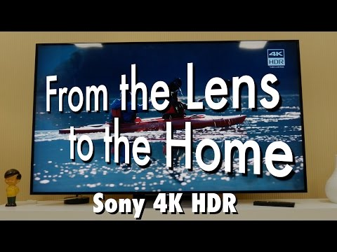 Sony 4K HDR - From the lens to the home
