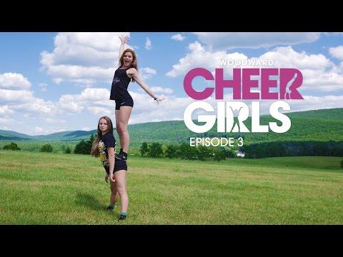 Woodward Cheer Girls - EP3: Havin' a Good Time