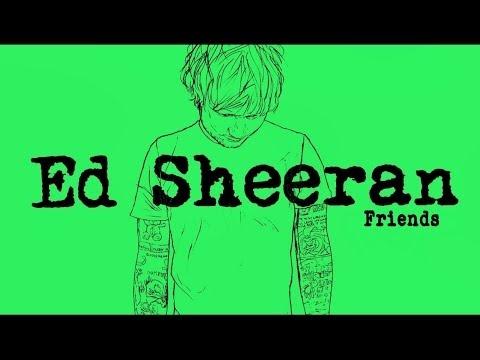 Ed Sheeran - Friends[Legendado/Lyric]