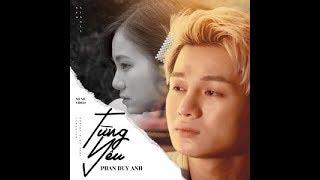 Từng yêu (remix) - Phạm Duy Anh | Nguyễn Vũ Long Official