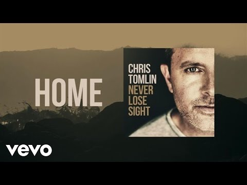 Chris Tomlin - Home (Lyric Video)