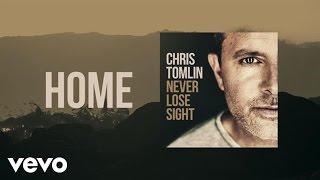 Chris Tomlin - Home (Lyric Video)