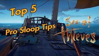 Sea of Thieves | Top 5 Pro Sloop Tips